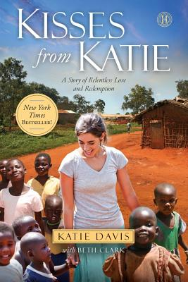 Kisses from Katie: A Story of Relentless Love and Redemption, Davis, Katie J.