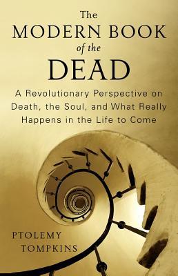 MODERN BOOK OF THE DEAD : A REVOLUTIONAR, PTOLEMY TOMPKINS