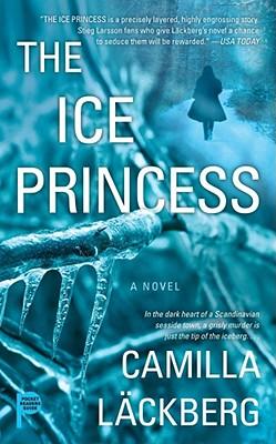 The Ice Princess: A Novel, Camilla Lackberg