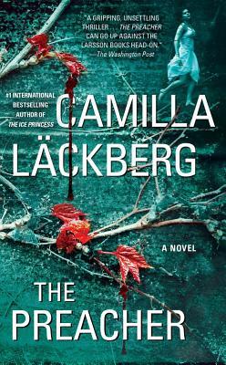The Preacher: A Novel, Camilla Läckberg