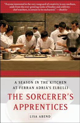Image for The Sorcerer's Apprentices: A Season in the Kitchen at Ferran Adrià's elBulli