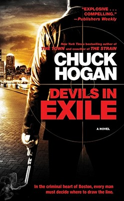 Devils in Exile: A Novel, Chuck Hogan