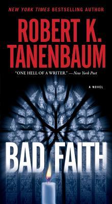 Bad Faith, Tanenbaum, Robert K.