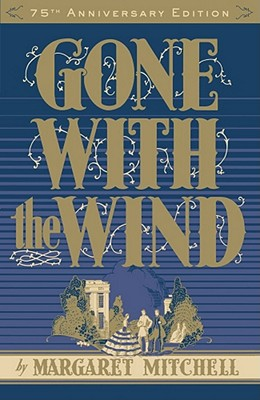 Gone with the Wind: 75th Anniversary Edition, Margaret Mitchell