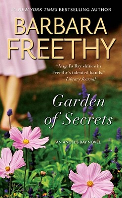 Garden of Secrets (Angel's Bay Novel), Barbara Freethy