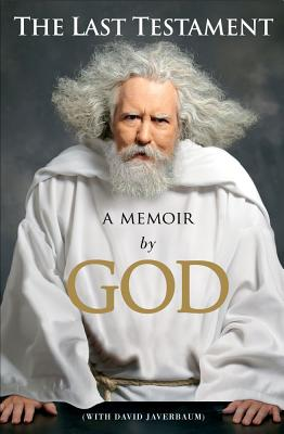 The Last Testament: A Memoir By God, David Javerbaum