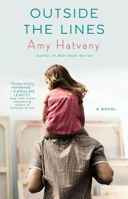 Outside the Lines: A Novel, Hatvany, Amy
