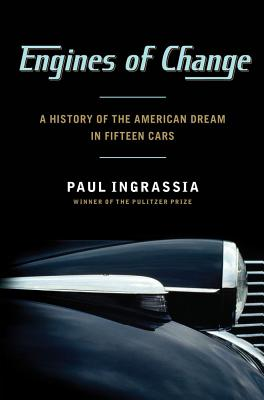 Image for Engines of Change: A History of the American Dream in Fifteen Cars