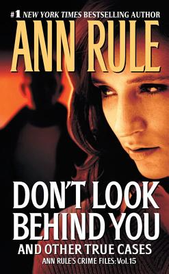 Image for Don't Look Behind You: Ann Rule's Crime Files #15