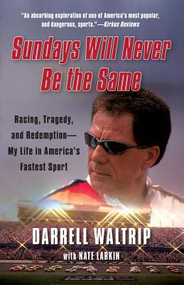 SUNDAYS WILL NEVER BE THE SAME, DARRELL WALTRIP