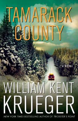 Tamarack County: A Novel (Cork O'Connor Mystery Series), William Kent Krueger