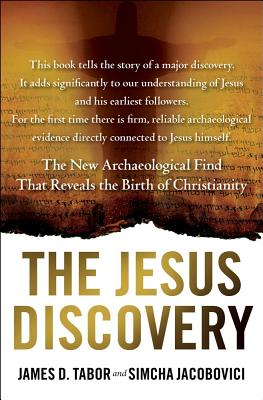 The Jesus Discovery: The New Archaeological Find That Reveals the Birth of Christianity, James D. Tabor, Simcha Jacobovici
