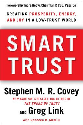 Image for Smart Trust: Creating Prosperity, Energy, and Joy in a Low-Trust World