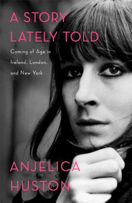 Image for Story Lately Told: Coming of Age in Ireland, London, and New York