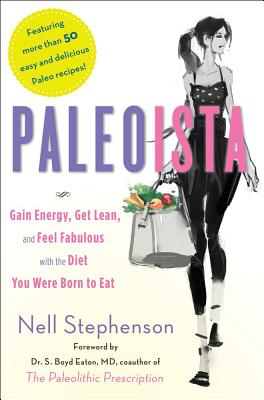 Image for PALEOISTA: GAIN ENERGY, GET LEAN AND FEEL FABULOUS WITH THE DIET YOU WERE BORN TO EAT