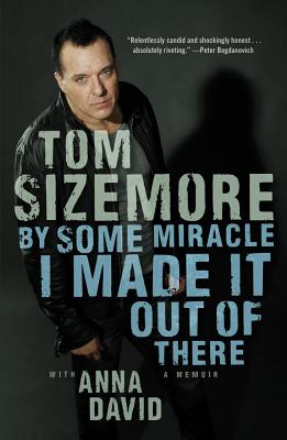 By Some Miracle I Made It Out There, Tom SizeMore