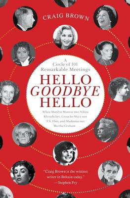 Image for Hello Goodbye Hello: A Circle of 101 Remarkable Meetings