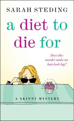 A Diet to Die For: A Skinny Mystery, Steding, Sarah