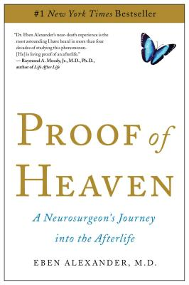 Proof of Heaven: A Neurosurgeon's Journey into the Afterlife, Alexander, Eben