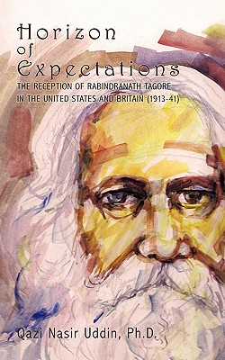 Image for Horizon Of Expectations: The Reception Of Rabindranath Tagore In The United States And Britain (1913-41)