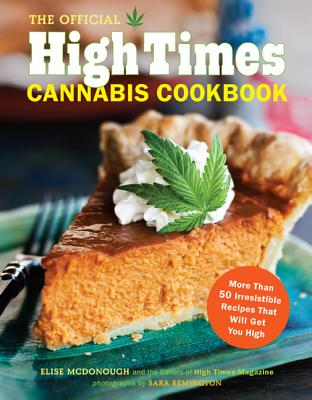 Official High Times Cookbook, Elise McDonough