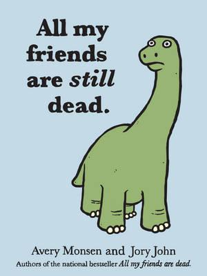 Image for All My Friends Are Still Dead