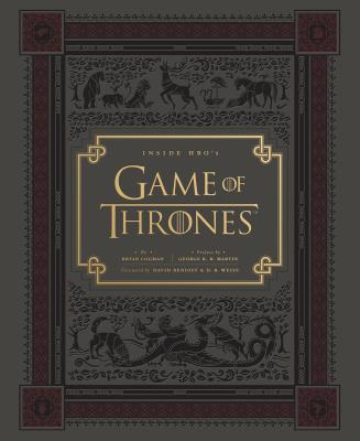 Inside HBO's Game of Thrones: Seasons 1 & 2, Cogman, Bryan; Martin, George R. R. [Preface]; Benioff, David [Foreword]; Weiss, D. B. [Foreword];