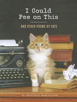 Image for I Could Pee on This: And Other Poems by Cats