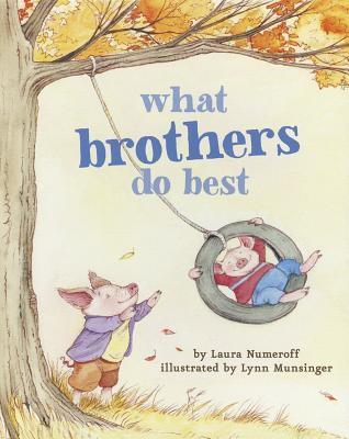 Image for What Brothers Do Best: (Big Brother Books for Kids, Brotherhood Books for Kids, Sibling Books for Kids)