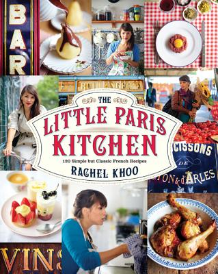 Image for The Little Paris Kitchen: 120 Simple But Classic French Recipes