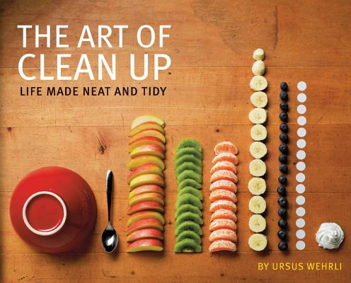 Image for Art of Clean Up: Life Made Neat and Tidy