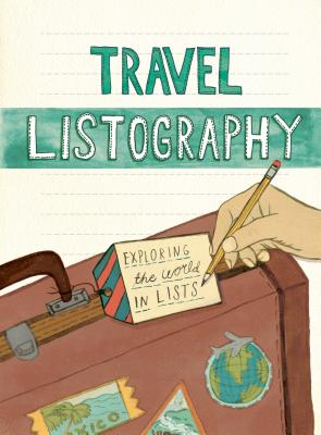 Travel Listography: Exploring the World in Lists, Nola, Lisa