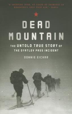 Image for Dead Mountain: The Untold True Story of the Dyatlov Pass Incident
