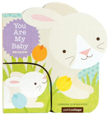 Image for You Are My Baby: Meadow: (Baby First Boards Books for Easter, Bunny Books, Whale Ocean Books) (You Are My Baby Boardbooks)