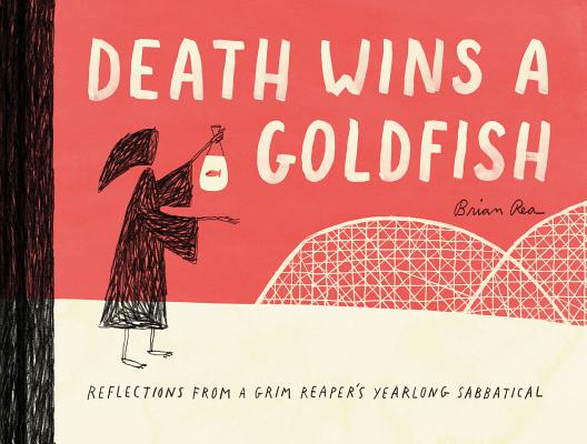 Image for Death Wins a Goldfish: Reflections from a Grim Reaper's Yearlong Sabbatical (Satire Book, Work Life Balance Book)