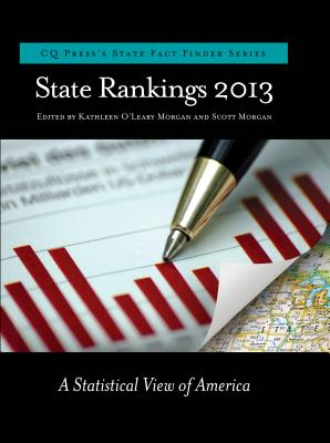 State Rankings 2013: A Statistical View of America, Kathleen OLeary Morgan (Editor), Kathleen O'leary Morgan (Editor), Scott Morgan (Editor)