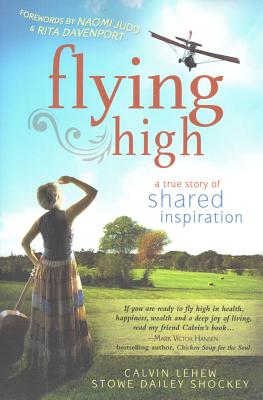 Flying High: A True Story of Shared Inspiration, Shockey, Stowe Dailey