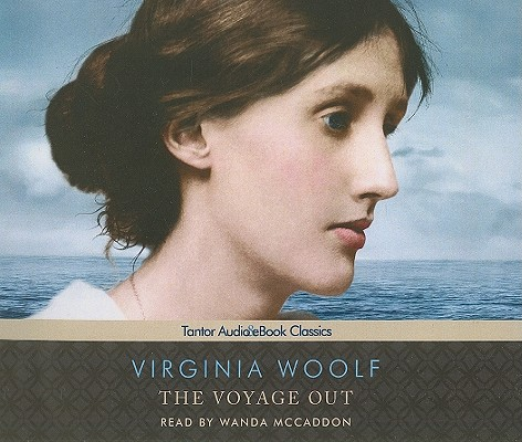 The Voyage Out (Tantor Audio & Book Classics), Woolf, Virginia