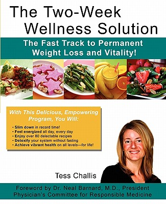 The Two-Week Wellness Solution: The Fast Track to Permanent Weight Loss and Vitality!, Tess Challis