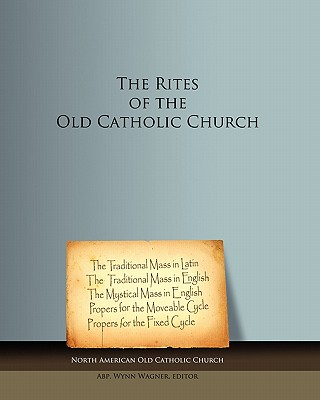 The Rites of the Old Catholic Church: black and white, North American Old Catholic Church