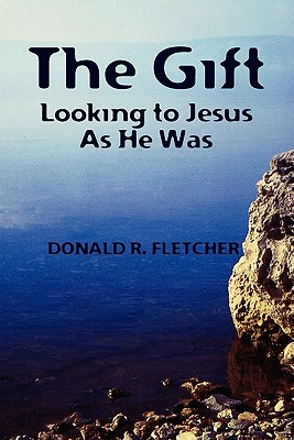 Image for The Gift: Looking to Jesus as He Was