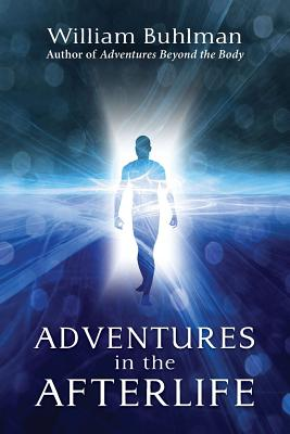 Adventures in the Afterlife, Buhlman, William