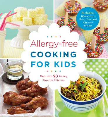 Image for Allergy-free Cooking for Kids: More than 90 Yummy Savories & Sweets