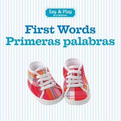 First Words/Primeras palabras (Say & Play) (English and Spanish Edition), Sterling Publishing Co., Inc.