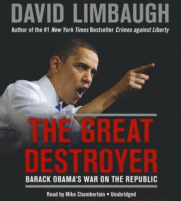 Image for The Great Destroyer: Barack Obama's War on the Republic