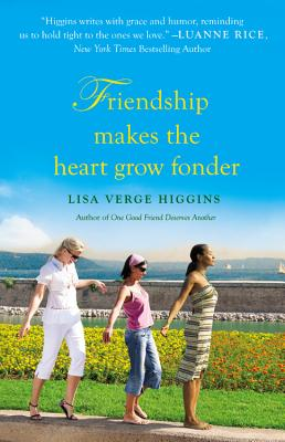 Friendship Makes the Heart Grow Fonder, Higgins, Lisa Verge