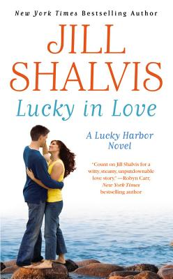 Lucky in Love (A Lucky Harbor Novel), Jill Shalvis