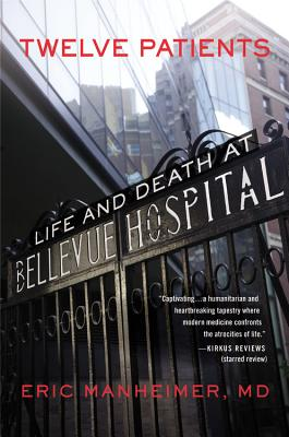 TWELVE PATIENTS: LIFE AND DEATH AT BELLEVUE HOSPITAL, MANHEIMER, ERIC