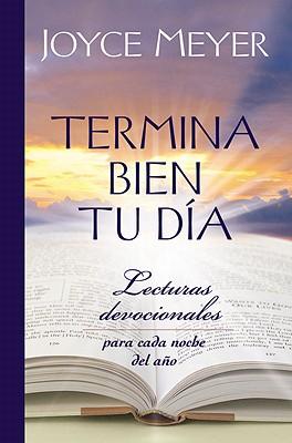 Image for Termina Bien tu Día: Lecturas Devocionales para Cada Noche del Año (Spanish Edition)