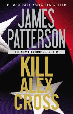 "Kill Alex Cross, ""Patterson, James"""